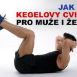 Jak na Kegelovy cviky - pro muže i ženy