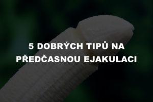 5-dobrych-tipu-na-predcasnou-ejakulaci