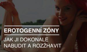 Erotogenní zóny u žen - jak ji dokonale nabudit a rozžhavit