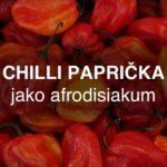 Chilli paprička jako afrodisiakum
